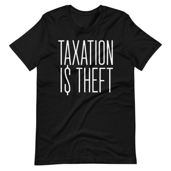 Taxation is theft 1